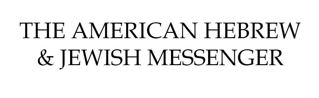 The American Hebrew and Jewish Messenger